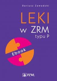 Leki w ZRM typu P - Dariusz Zawadzki - ebook