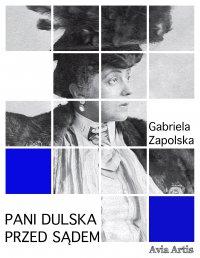 Pani Dulska przed sądem - Gabriela Zapolska - ebook