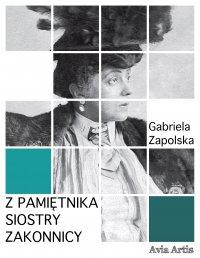 Z pamiętnika siostry zakonnicy - Gabriela Zapolska - ebook