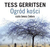 Ogród kości - Tess Gerritsen - audiobook