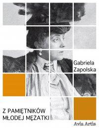 Z pamiętników młodej mężatki - Gabriela Zapolska - ebook