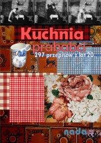 Kuchnia prababci - oprac. Aleksandra Liszka - ebook