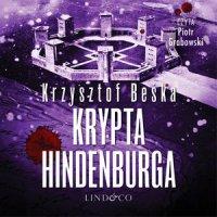 Krypta Hindenburga. Tomasz Horn. Tom 2 - Krzysztof Beśka - audiobook