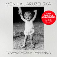 Towarzyszka Panienka - Monika Jaruzelska - audiobook