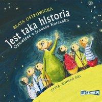 Jest taka historia. Opowieść o Januszu Korczaku - Beata Ostrowicka - audiobook