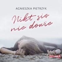 Nikt się nie dowie - Agnieszka Pietrzyk - audiobook