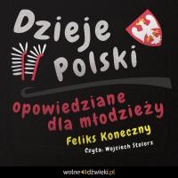 Dzieje Polski opowiedziane dla młodzieży - Feliks Koneczny - audiobook