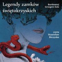 Legendy zamków świętokrzyskich - Bartłomiej Grzegorz Sala - audiobook