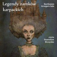 Legendy zamków karpackich - Bartłomiej Grzegorz Sala - audiobook