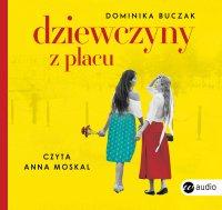 Dziewczyny z Placu - Dominika Buczak - audiobook