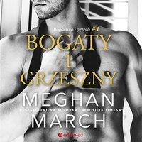 Bogaty i grzeszny. Bogactwo i grzech #1 - Meghan March - audiobook