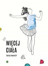 Więcej ciała - Tomasz Nowak OP - audiobook