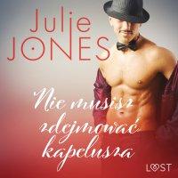 Nie musisz zdejmować kapelusza - Julie Jones - audiobook