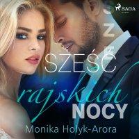 Sześć rajskich nocy - Monika Hołyk-Arora - audiobook
