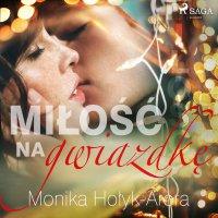 Miłość na Gwiazdkę - Monika Hołyk-Arora - audiobook