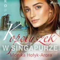 Kopciuszek w Singapurze - Monika Hołyk-Arora - audiobook