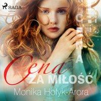 Cena za miłość - Monika Hołyk-Arora - audiobook