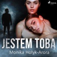 Jestem Tobą - Monika Hołyk-Arora - audiobook