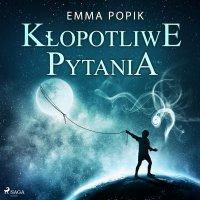 Kłopotliwe pytania - Emma Popik - audiobook
