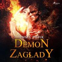Demon zagłady - Emma Popik - audiobook