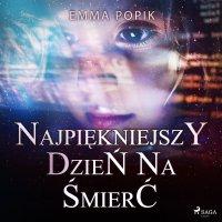 Najpiękniejszy dzień na śmierć - Emma Popik - audiobook
