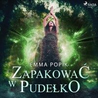 Zapakować w pudełko - Emma Popik - audiobook
