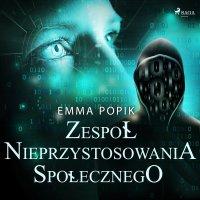 Zespół nieprzystosowania społecznego - Emma Popik - audiobook