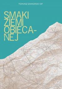 Smaki ziemi obiecanej - Tomasz Zamorski OP - audiobook