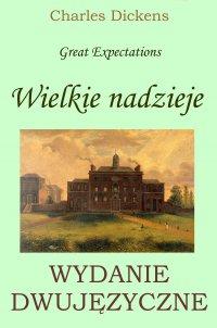Wielkie nadzieje. Wydanie dwujęzyczne polsko-angielskie - Charles Dickens - ebook