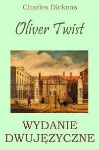Oliver Twist. Wydanie dwujęzyczne - Charles Dickens - ebook