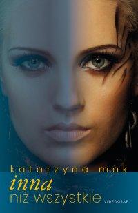 Inna niż wszystkie - Katarzyna Mak - ebook