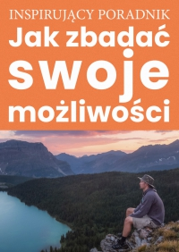 Jak zbadać swoje możliwości - Zespół autorski - Andrew Moszczynski Group - ebook