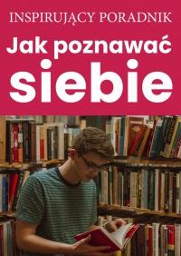 Jak poznawać siebie - Zespół autorski - Andrew Moszczynski Institute - ebook