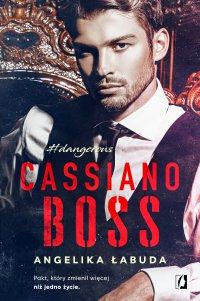 Cassiano boss. Dangerous. Tom 1 - Angelika Łabuda - ebook