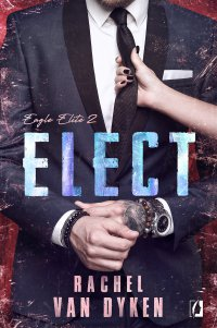 Elect. Eagle Elite. Tom 2 - Rachel Van Dyken - ebook