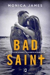 Bad Saint - Monica James - ebook