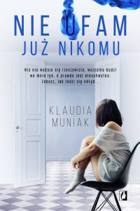 Nie ufam już nikomu - Klaudia Muniak - ebook