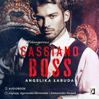 Cassiano boss. Dangerous. Tom 1 - Angelika Łabuda - audiobook