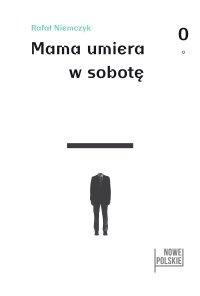 Mama umiera w sobotę - Rafał Niemczyk - ebook