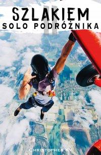 Szlakiem solo podróżnika 2. Indonezja, Australia, Tasmania - Christopher KY - ebook