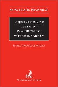 Pojęcie i funkcje przymusu psychicznego w prawie karnym - Marta Romańczuk-Grącka - ebook