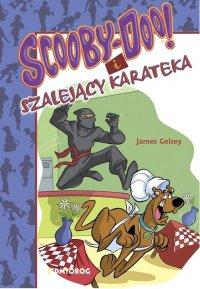 Scooby-Doo! i Szalejący karateka - James Gelsey - ebook