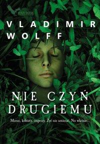 Nie czyń drugiemu - Vladimir Wolff - ebook
