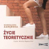Życie teoretycznie - Magdalena Zarębska - audiobook