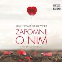 Zapomnij o nim - Małgorzata Garkowska - audiobook