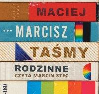 Taśmy rodzinne - Maciej Marcisz - audiobook