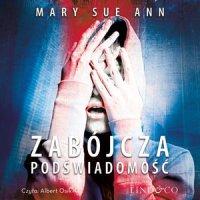 Zabójcza podświadomość - Mary Sue Ann - audiobook