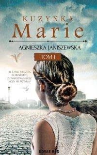 Kuzynka Marie. Tom I - Agnieszka Janiszewska - ebook
