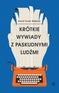 Krótkie wywiady z paskudnymi ludźmi - David Foster Wallace - ebook