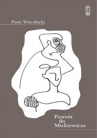 Powrót do Mickiewicza - Piotr Wierzbicki - ebook
